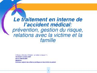 Le traitement en interne de l accident m dical: pr vention, gestion du risque, relations avec la victime et la famille