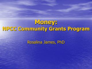 Money: NPCC Community Grants Program