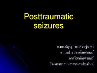 Posttraumatic seizures
