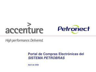 Portal de Compras Electr nicas del SISTEMA PETROBRAS  Abril de 2008