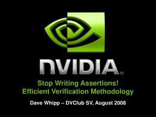 Stop Writing Assertions Efficient Verification Methodology