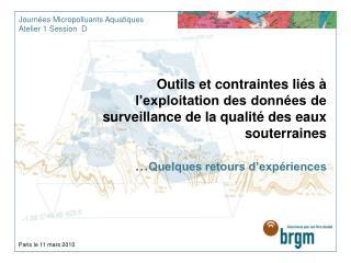 Outils et contraintes li s   l exploitation des donn es de surveillance de la qualit  des eaux souterraines   Quelques r