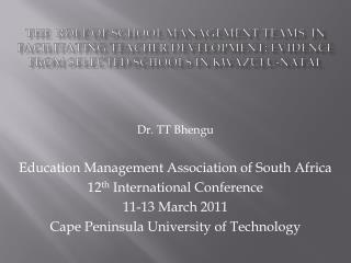 THE  ROLE OF School management teams  IN FACILITATING TEACHER DEVELOPMENT: Evidence from selected schools in KwaZulu-Nat