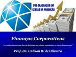 Engenharia de Produ  o   Custos Industriais   Prof. Dr. Ualison R. de Oliveira