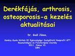 Der kf j s, arthrosis, osteoporosis-a kezel s aktualit sai
