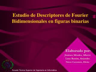Estudio de Descriptores de Fourier Bidimensionales en figuras binarias