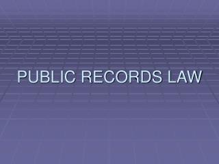 PUBLIC RECORDS LAW