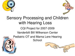 Sensory Processing and Children with Hearing Loss