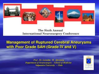 Management of Ruptured Cerebral Aneurysms  with Poor Grade SAH Grade IV and V