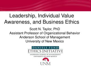 Scott N. Taylor, PhD Assistant Professor of Organizational Behavior Anderson School of Management University of New Mexi