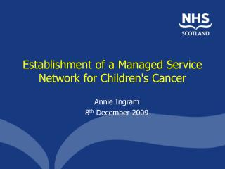 Establishment of a Managed Service Network for Childrens Cancer