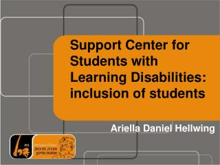 Support Center for Students with Learning Disabilities: inclusion of students