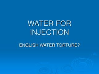 WATER FOR INJECTION