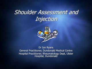 Shoulder examination and Joint Injection