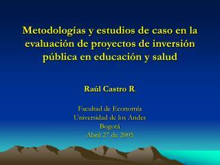 Metodolog as y estudios de caso en la evaluaci n de proyectos de inversi n p blica en educaci n y salud     Facultad de