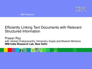 Efficiently Linking Text Documents with Relevant Structured Information  Prasan Roy with Venkat Chakaravarthy, Himanshu