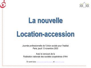 La nouvelle Location-accession