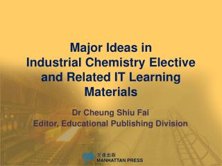 Major Ideas in  Industrial Chemistry Elective and Related IT Learning Materials