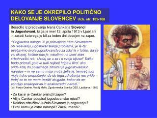 KAKO SE JE OKREPILO POLITICNO DELOVANJE SLOVENCEV Ucb. str. 105-108