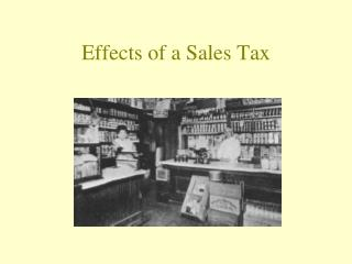 Effects of a Sales Tax