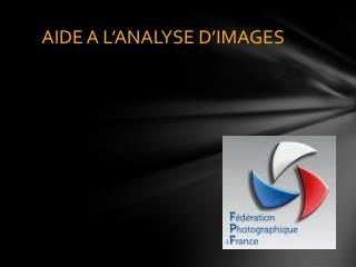 AIDE A L ANALYSE D IMAGES