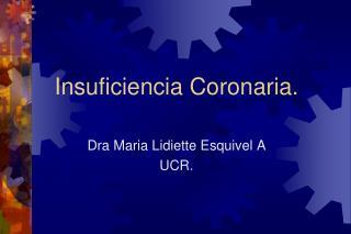 Insuficiencia Coronaria.
