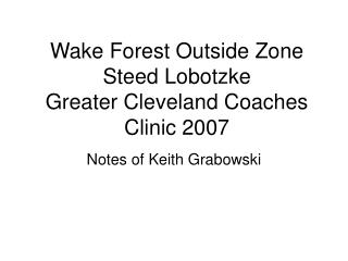 Wake Forest Outside Zone Steed Lobotzke Greater Cleveland Coaches Clinic 2007