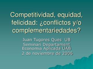 Competitividad, equidad, felicidad:  conflictos y