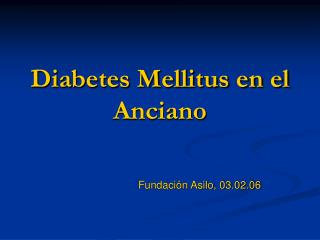 Diabetes Mellitus en el Anciano