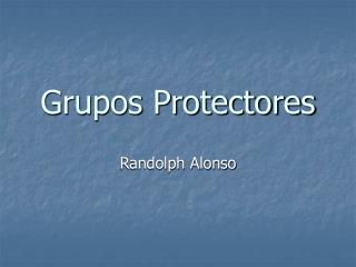 Grupos Protectores