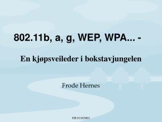 802.11b, a, g, WEP, WPA... -