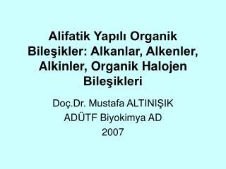 Alifatik Yapili Organik Bilesikler: Alkanlar, Alkenler, Alkinler, Organik Halojen Bilesikleri