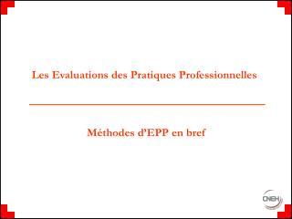 Les Evaluations des Pratiques Professionnelles