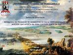 UNIVERSIDADE FEDERAL DE PERNAMBUCO CENTRO DE TECNOLOGIA E GEOCI NCIAS  PROGRAMA DE P S-GRADUA  O EM ENGENHARIA MEC NICA