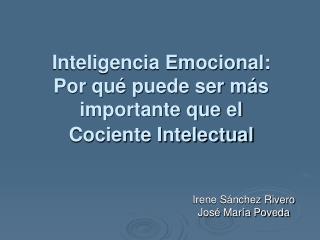 Inteligencia Emocional: Por qu  puede ser m s importante que el  Cociente Intelectual
