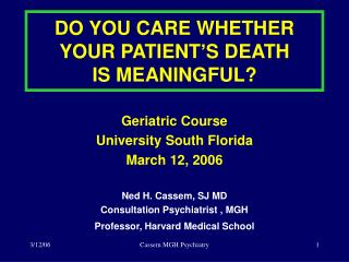 DO YOU CARE WHETHER YOUR PATIENT S DEATH  IS MEANINGFUL