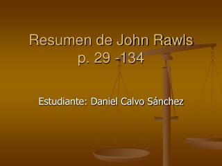 Resumen de John Rawls  p. 29 -134