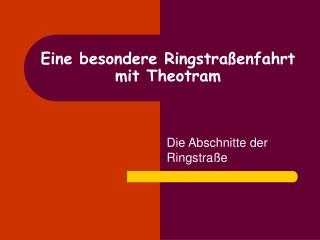 Eine besondere Ringstra enfahrt mit Theotram