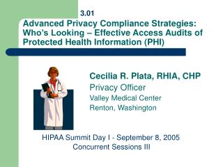 Advanced Privacy Compliance Strategies: Who s Looking   Effective Access Audits of Protected Health Information PHI