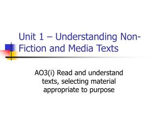 Unit 1   Understanding Non-Fiction and Media Texts