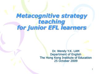 Metacognitive strategy teaching  for junior EFL learners