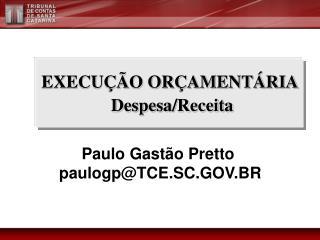 EXECU  O OR AMENT RIA  Despesa