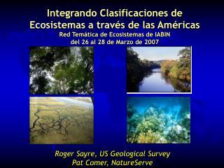 Integrando Clasificaciones de Ecosistemas a trav s de las Am ricas Red Tem tica de Ecosistemas de IABIN  del 26 al 28 de