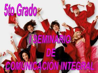 I SEMINARIO  DE COMUNICACI N INTEGRAL