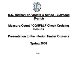 B.C. Ministry of Forests  Range   Revenue Branch  Measure:Count