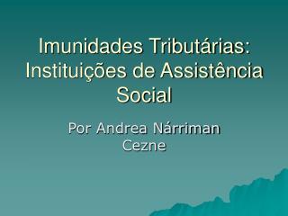 Imunidades Tribut rias: Institui  es de Assist ncia Social