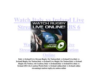 Italy vs Ireland Live Streaming Rugby RBS 6 Nation Online