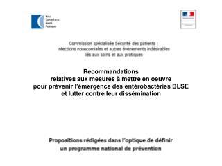 Recommandations  relatives aux mesures   mettre en oeuvre  pour pr venir l  mergence des ent robact ries BLSE  et lutter