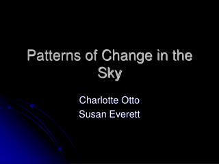 Patterns of Change in the Sky