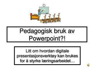 Pedagogisk bruk av Powerpoint